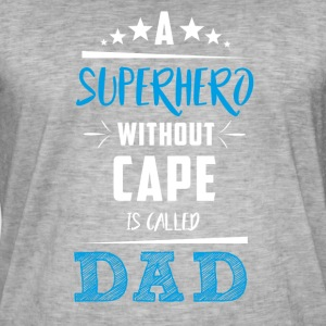 Father's Day! Superhero! Dad! Daddy! - Men's Vintage T-Shirt
