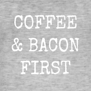 coffee and bacon first - Men's Vintage T-Shirt