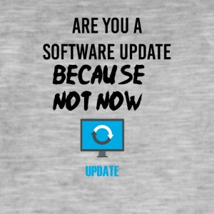 Are you a software update? - Männer Vintage T-Shirt