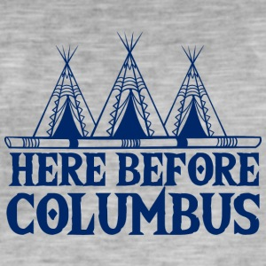 Indians: Here Before Columbus - Men's Vintage T-Shirt