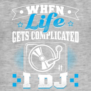 DJ WHEN LIFE GETS COMLICATED - Men's Vintage T-Shirt