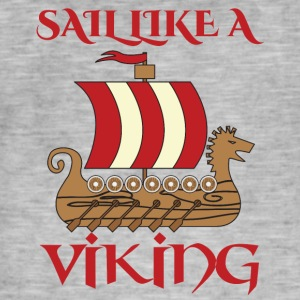 Vikings: Sail Like A Viking - Mannen Vintage T-shirt