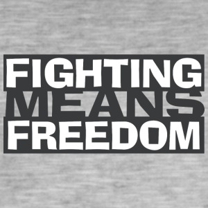 Fighting Means Freedom - Men's Vintage T-Shirt