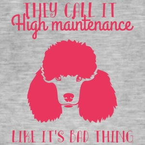 Dog / Poodle: They Call It High Maintenance. Like - Men's Vintage T-Shirt
