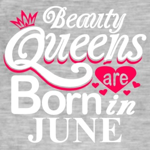 Beauty Queens Born in June - Men's Vintage T-Shirt