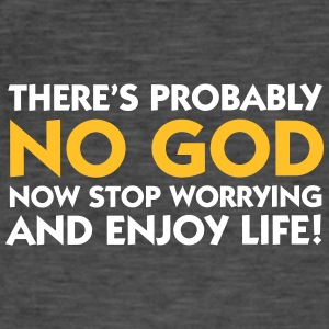 There's Probably No God. So Enjoy Life! - Men's Vintage T-Shirt