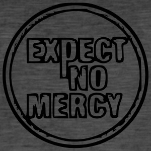 Expect no mercy - Men's Vintage T-Shirt