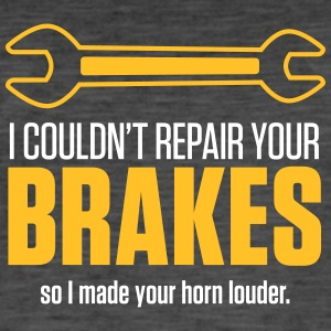 I Could Not Repair Your Brakes! - Men's Vintage T-Shirt