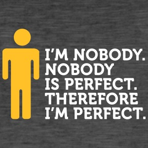 Nobody Is Perfect. I'm Nobody. - Men's Vintage T-Shirt