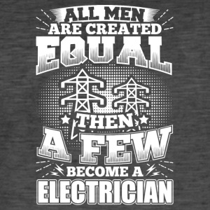 Funny Electrician Shirt All Men Equal - Men's Vintage T-Shirt
