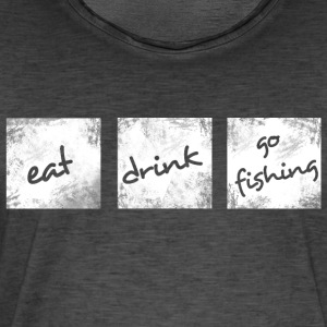 Eat Drink Go Fishing - Men's Vintage T-Shirt