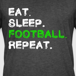 Eat Sleep Football Repeat Shirt - Männer Vintage T-Shirt