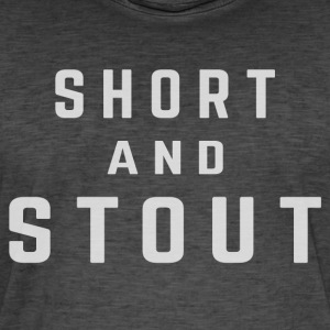 Short and stout - Men's Vintage T-Shirt