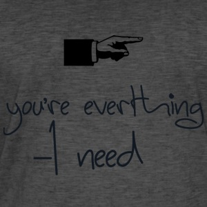 you everthing i need - T-shirt vintage Homme