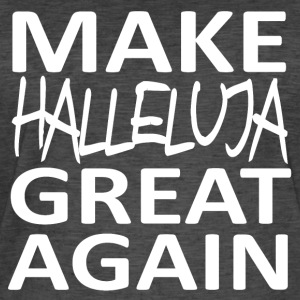 MAKE HALLELUJA GREAT AGAIN - Men's Vintage T-Shirt