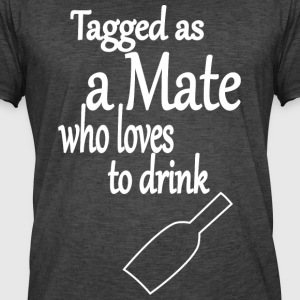 Tagged as Mate who loves to drink - Männer Vintage T-Shirt