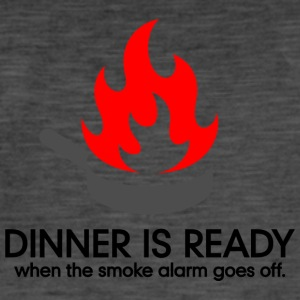 Dinner Is Ready When The Smoke Alarm Is Ringing. - Men's Vintage T-Shirt