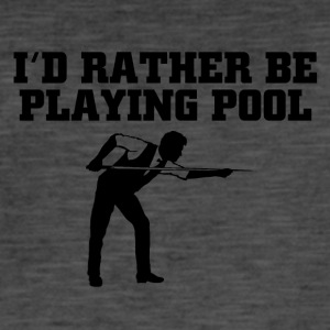 Id rather be playing pool - Männer Vintage T-Shirt