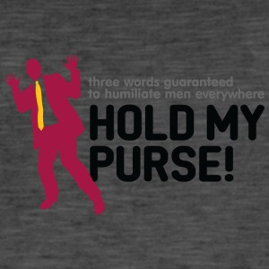 Three Words To Humiliate Men, Hold My Purse. - Men's Vintage T-Shirt
