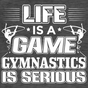 Gymnastics LIFE IS A GAME GYMNASTIC IS SERIOUS - Men's Vintage T-Shirt
