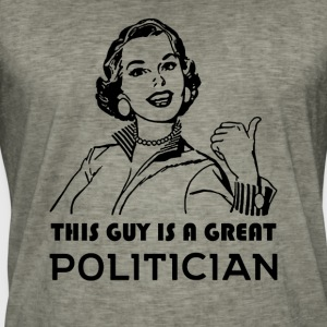 Great Politician. Color choices. BEST SELLER. SALE - Men's Vintage T-Shirt