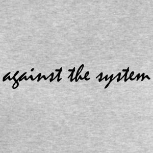 Against The System - Men's Organic Sweatshirt by Stanley & Stella