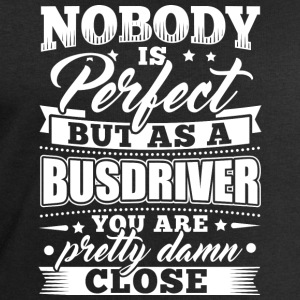 Funny Busdriver Shirt Nobody Perfect - Men's Organic Sweatshirt by Stanley & Stella