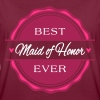 Best Maid of Honor ever  - Frauen Oversize T-Shirt
