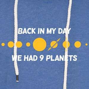 Back Then We Had 9 Planets! - Light Unisex Sweatshirt Hoodie