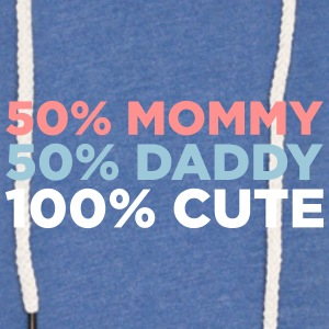 50% Mommy & 50% Daddy Comes An Adorable Baby! - Light Unisex Sweatshirt Hoodie