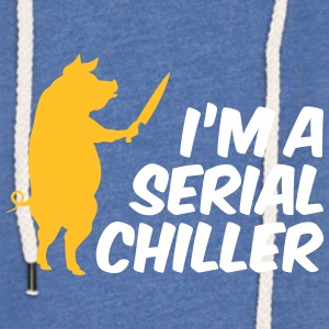 I'm A Serial Chiller - Light Unisex Sweatshirt Hoodie
