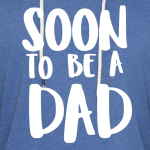 Soon to be a Dad - Leichtes Kapuzensweatshirt Unisex
