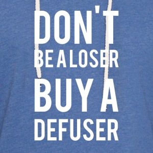 Don't Be A L*ser Buy A Defuser - Leichtes Kapuzensweatshirt Unisex
