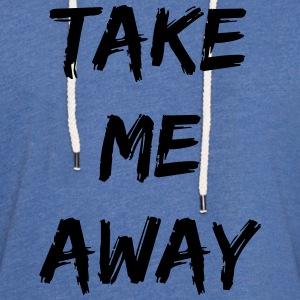 take me away - Leichtes Kapuzensweatshirt Unisex