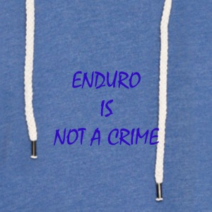 enduro is not a crime - Light Unisex Sweatshirt Hoodie