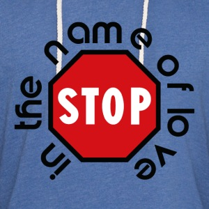 stop_in_the_name_of_love - Lichte hoodie unisex