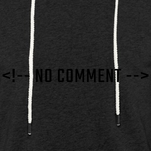 NO COMMENT - HTML uppercase - Light Unisex Sweatshirt Hoodie