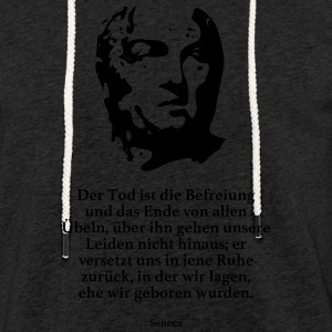 Seneca: Death is the liberation and the end of - Light Unisex Sweatshirt Hoodie