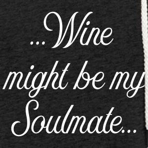 Wine might be my soulmate - Leichtes Kapuzensweatshirt Unisex