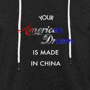 American Dream fait en Chine - Sweat-shirt à capuche léger unisexe