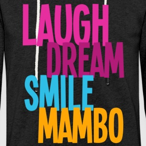 Laugh Dream Smile Mambo - Dance Shirts - Light Unisex Sweatshirt Hoodie