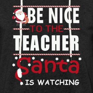 Be nice to the teacher - Light Unisex Sweatshirt Hoodie