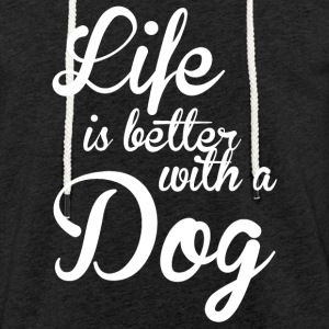 SUPERIORS  LIFE IS BETTER WITH A DOG - Shirt - Light Unisex Sweatshirt Hoodie
