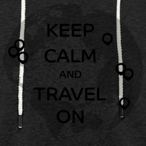 Keep Calm and Travel On - Leichtes Kapuzensweatshirt Unisex