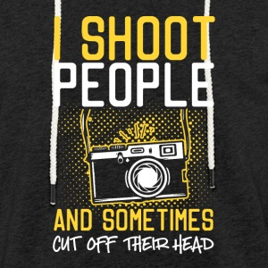 I Shoot People And Sometimes Cut Off Their Head - Light Unisex Sweatshirt Hoodie