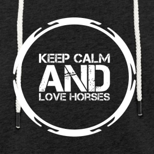 Keep Calm and Love Horses - Leichtes Kapuzensweatshirt Unisex