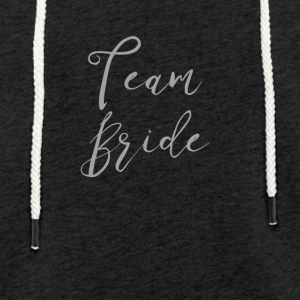 Team Bride - Light Unisex Sweatshirt Hoodie
