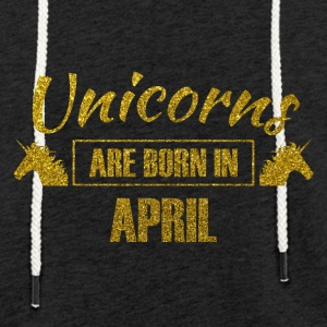 unicorns are born in april - Geburtstag Einhorn - Leichtes Kapuzensweatshirt Unisex