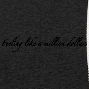 Feeling like a million dollars - Light Unisex Sweatshirt Hoodie