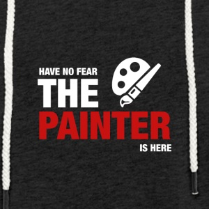 Have No Fear The Painter Is Here - Lätt luvtröja unisex